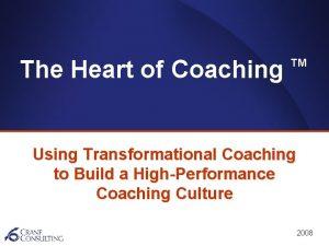 The Heart of Coaching TM Using Transformational Coaching