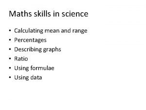 Maths skills in science Calculating mean and range