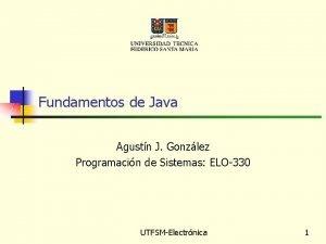 Fundamentos de Java Agustn J Gonzlez Programacin de