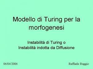 Modello di Turing per la morfogenesi Instabilit di