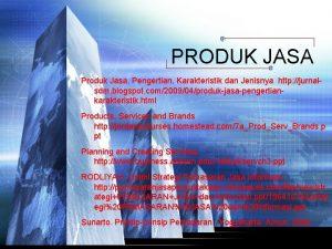 PRODUK JASA Produk Jasa Pengertian Karakteristik dan Jenisnya