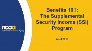 Benefits 101 The Supplemental Security Income SSI Program