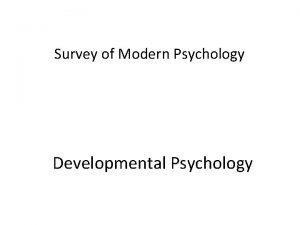 Survey of Modern Psychology Developmental Psychology Views on