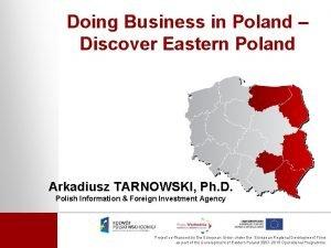 Doing Business in Poland Discover Eastern Poland Arkadiusz