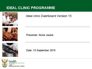 IDEAL CLINIC PROGRAMME Ideal clinic Dashboard Version 15