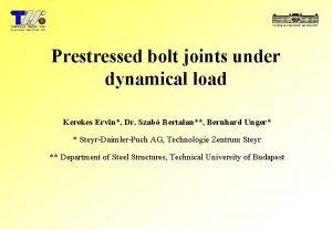 Prestressed bolt joints under dynamical load Kerekes Ervin