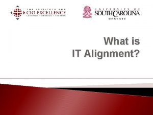 What is IT Alignment IT Alignment What is