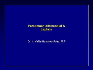 Persamaan differensial Laplace Dr Ir Yeffry Handoko Putra