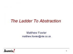 The Ladder To Abstraction Matthew Fowler matthew fowlernte