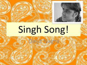 Singh Song Daljit Nagra Singh Song i run