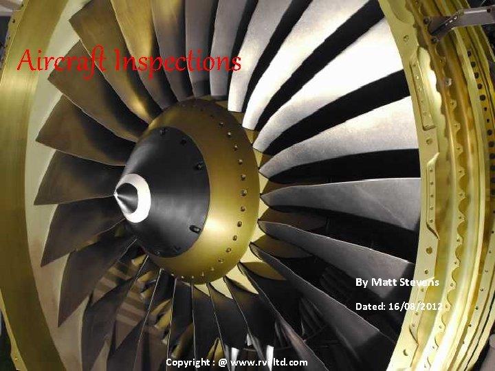 Aircraft Inspections By Matt Stevens Dated 16082012 Copyright