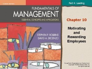 Part 4 Leading Chapter 10 Motivating and Rewarding