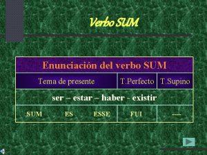 Verbo SUM Enunciacin del verbo SUM Tema de