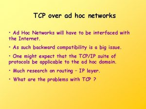 TCP over ad hoc networks Ad Hoc Networks