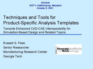Seminar NIST Gaithersburg Maryland October 9 2001 Techniques