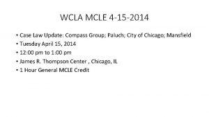 WCLA MCLE 4 15 2014 Case Law Update