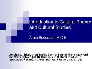 Introduction to Cultural Theory and Cultural Studies Arum