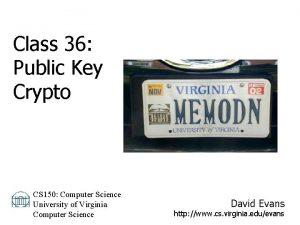 Class 36 Public Key Crypto CS 150 Computer