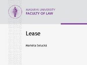 Lease Markta Seluck www law muni cz Lease