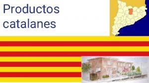 Productos catalanes NDICE 1Rebozuelos secos 8Queso garrotxa bauma