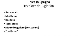 Epica in Spagna Mester de Juglara Anonimato Idealismo