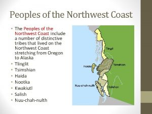 Peoples of the Northwest Coast The Peoples of