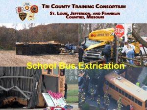 School Bus Extrication School Bus Extrication Thorough SizeUp