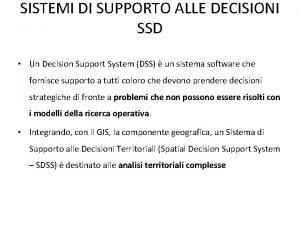 SISTEMI DI SUPPORTO ALLE DECISIONI SSD Un Decision
