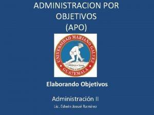 ADMINISTRACION POR OBJETIVOS APO Elaborando Objetivos Administracin II