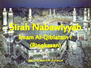 Sirah Nabawiyyah Imam AlQiblatain r Ringkasan IQRO FOUNDATION
