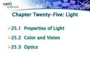 Chapter TwentyFive Light 25 1 Properties of Light