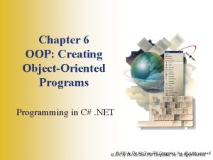 Chapter 6 OOP Creating ObjectOriented Programs Programming in