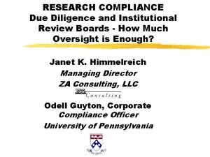 RESEARCH COMPLIANCE Due Diligence and Institutional Review Boards