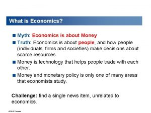 What is Economics Myth Economics is about Money