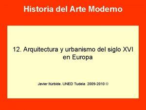 Historia del Arte Moderno 12 Arquitectura y urbanismo