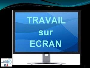TRAVAIL sur ECRAN 1 Travail sur cran et