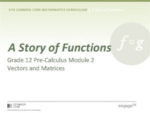 NYS COMMON CORE MATHEMATICS CURRICULUM A Story of