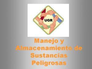 Manejo y Almacenamiento de Sustancias Peligrosas MARCO DE