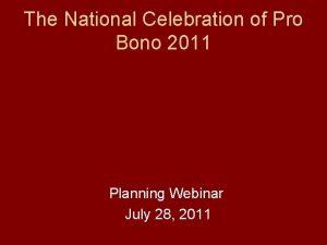 The National Celebration of Pro Bono 2011 Planning
