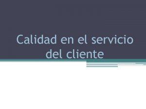 Calidad en el servicio del cliente Dentro de