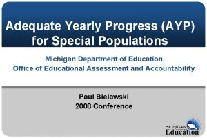 Adequate Yearly Progress AYP for Special Populations Michigan