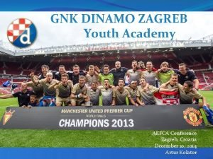 GNK DINAMO ZAGREB Youth Academy AEFCA Conference Zagreb