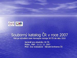 Souborn katalog R v roce 2007 Rok po