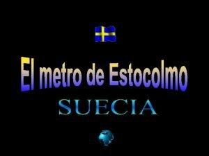 El metro de Estocolmo est considerado como la
