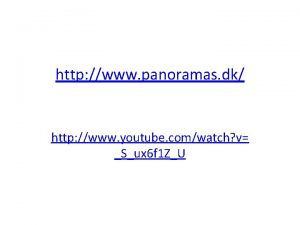 http www panoramas dk http www youtube comwatch