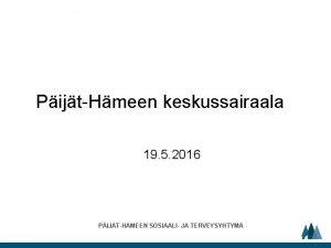 PijtHmeen keskussairaala 19 5 2016 PIJTHMEEN SOSIAALI JA