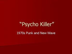 Psycho Killer 1970 s Punk and New Wave