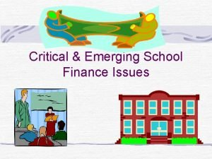 Chapter 13 Critical Emerging School Finance Issues Emerging