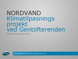 NORDVAND Klimatilpasnings projekt ved Gentofterenden Ved Carsten Nystrup