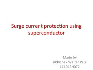 Surge current protection using superconductor Made by Abhishek